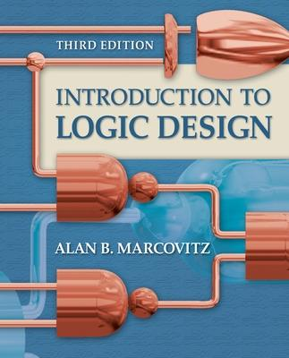 Introduction to Logic Design - Marcovitz, Alan B, Professor