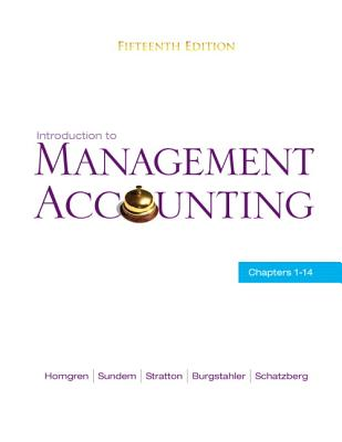 Introduction to Management Accounting: Chapters 1-14 - Horngren, Charles T, and Sundem, Gary L, and Stratton, William O