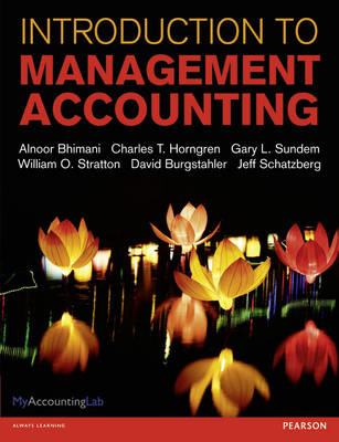 Introduction to Management Accounting - Bhimani, Alnoor, and Horngren, Charles T., and Sundem, Gary L.