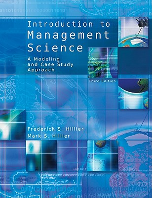 Introduction to Management Science with Student CD - Hillier, Frederick S, and Hillier, Mark S, Professor, and Hillier Frederick