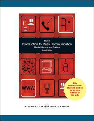 Introduction to Mass Communication: Media Literacy and Culture - Baran, Stanley J.