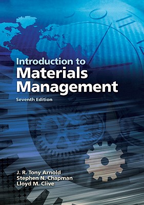 Introduction to Materials Management - Arnold, J. R. Tony, and Chapman, Stephen N., and Clive, Lloyd M.