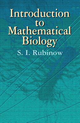 Introduction to Mathematical Biology book by S I Rubinow