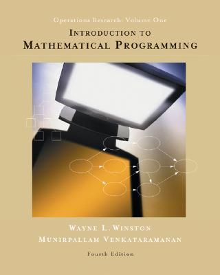 Introduction to Mathematical Programming: Applications and Algorithms, Volume 1 (with CD-ROM and Infotrac) - Winston, Wayne L, Ph.D., and Venkatarmanan, Munirpallan, and Venkataramanan