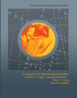 Introduction to Mathematical Statistics - Hogg, Robert V., and McKean, Joseph W., and Craig, Allen T.