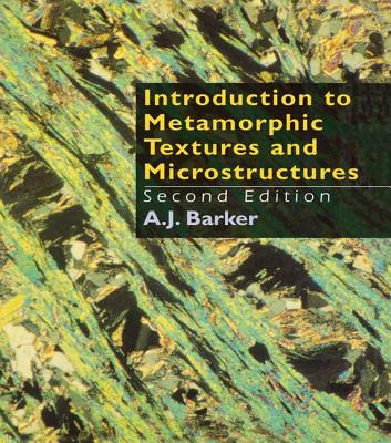 Introduction to Metamorphic Textures and Microstructures - Barker, A. J.