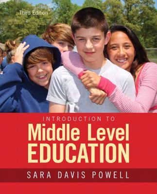 Introduction to Middle Level Education, Enhanced Pearson Etext with Loose-Leaf Version -- Access Card Package - Powell, Sara D