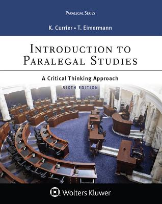 Introduction to Paralegal Studies: A Critical Thinking Approach - Currier, Katherine A, and Eimermann, Thomas E