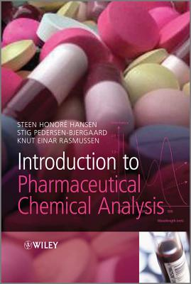 Introduction to Pharmaceutical Chemical Analysis - Hansen, Steen Honore, and Pedersen-Bjergaard, Stig, and Rasmussen, Knut