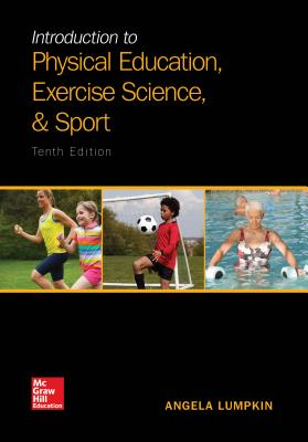 Introduction to Physical Education, Exercise Science, and Sport - Lumpkin, Angela