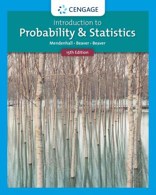 Introduction to Probability and Statistics - Mendenhall, William, III, and Beaver, Robert J, and Beaver, Barbara M