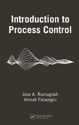 Introduction to Process Control - Romagnoli, Jose A, and Palazoglu, Ahmet