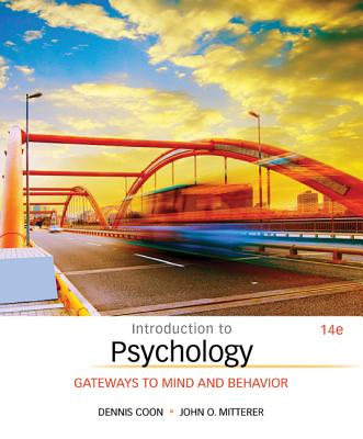 Introduction to psychology gateways to mind and behavior book by introduction to psychology gateways to mind and behavior coon dennis and mitterer fandeluxe