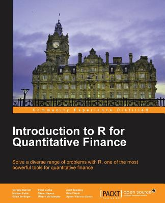 Introduction to R for Quantitative Finance - Daroczi, Gergely, and Puhle, Michael, and Berlinger, Edina