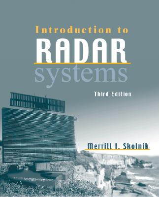 Introduction to Radar Systems - Skolnik, Merrill I, Dr.