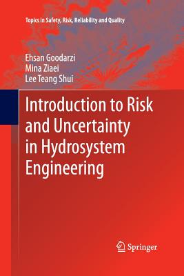 Introduction to Risk and Uncertainty in Hydrosystem Engineering - Goodarzi, Ehsan
