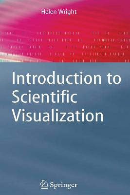 Introduction to Scientific Visualization - Wright, Helen, Dr.