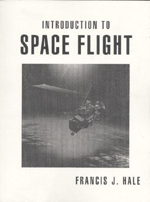 Introduction to Space Flight - Hale, Francis J