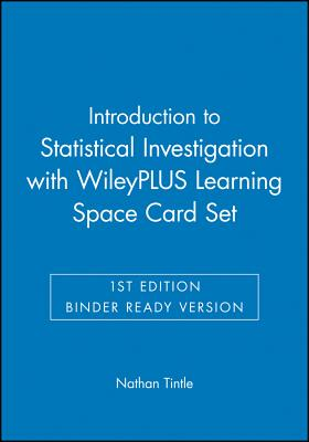 Introduction to Statistical Investigations, 5e Binder Ready Version with Wileyplus Learning Space Card Set - Tintle, Nathan