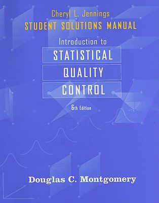 Introduction to statistical quality control student solutions manual introduction to statistical quality control student solutions manual montgomery douglas c fandeluxe Image collections
