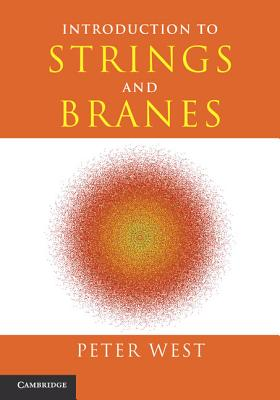 Introduction to Strings and Branes - West, Peter