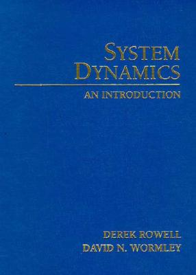 Introduction to System Dynamics - Rowell, Derek, and Wormley, David N.