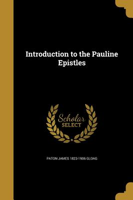 Introduction to the Pauline Epistles - Gloag, Paton James 1823-1906