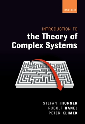 Introduction to the Theory of Complex Systems - Thurner, Stefan, and Hanel, Rudolf, and Klimek, Peter