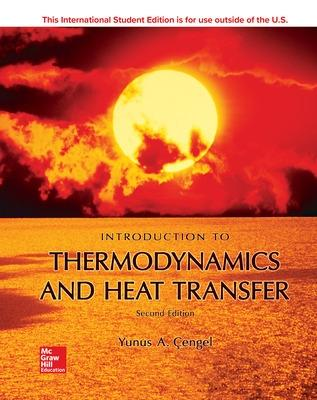 Introduction To Thermodynamics and Heat Transfer - Cengel, Yunus