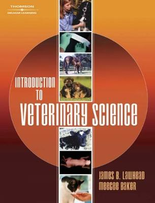 Introduction to Veterinary Science - Baker, Meecee, and Lawhead, James B