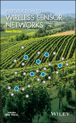 Introduction to Wireless Sensor Networks - Forster, Anna