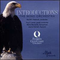 Introductions: The Wind Orchestra - Jeanie Darnell (soprano); Mario Bernardo (saxophone); Florida Gulf Coast University Wind Orchestra