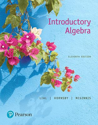 Introductory Algebra - Lial, Margaret, and Hornsby, John, and McGinnis, Terry