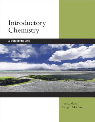 Introductory Chemistry: A Guided Inquiry - March, Joe, and McClure, Craig P