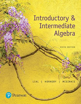 Introductory & Intermediate Algebra - Lial, Margaret L, and Hornsby, John, and McGinnis, Terry
