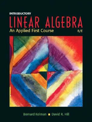 Introductory Linear Algebra: An Applied First Course - Kolman, Bernard, and Hill, David, Mr.