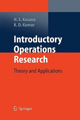 Introductory Operations Research: Theory and Applications - Kasana, Harvir Singh, and Kumar, Krishna D.