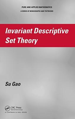 Invariant Descriptive Set Theory - Gao, Su