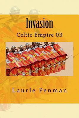 Invasion: Celtic Empire 03 - Penman, Laurie