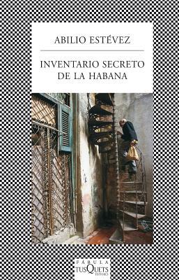 Inventario Secreto de la Habana - Estevez, Abilio