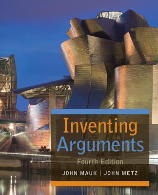 Inventing Arguments - Mauk, John, and Metz, John