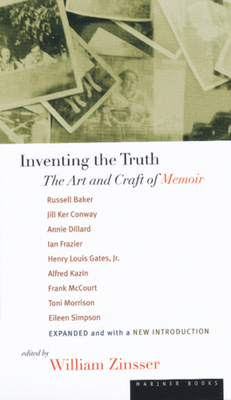 Inventing the Truth: The Art and Craft of Memoir - Zinsser, William Knowlton (Editor)