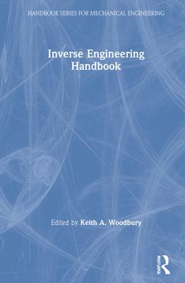 Inverse Engineering Handbook - Woodbury, Keith A (Editor)