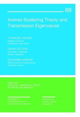 Inverse Scattering Theory and Transmission Eigenvalues - Cakoni, Fioralba, and Colton, David, and Haddar, Houssem