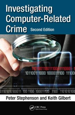 Investigating Computer-Related Crime - Stephenson, Peter, and Gilbert, Keith