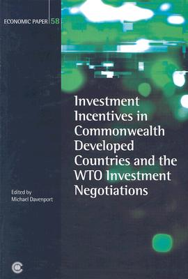 Investment Incentives in Commonwealth Developed Countries and the Wto Investment Negotiations - Davenport, Michael (Editor)