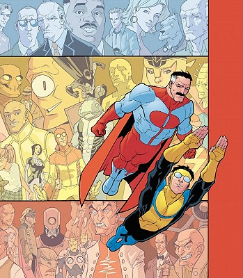 Invincible: v. 1: The Ultimate Collection - Kirkman, Robert, and Walker, Cory (Artist), and Ottley, Ryan (Artist)