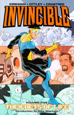 Invincible, Volume 5: The Facts of Life - Ottley, Ryan (Illustrator), and Crabtree, Bill (Illustrator), and Wieringo, Mike (Introduction by)