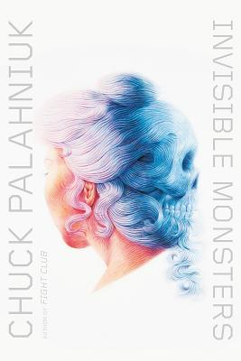 Invisible Monsters - Palahniuk, Chuck
