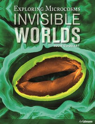 Invisible Worlds: Exploring Microcosms. (incl. E-Book) - Coquart, Julie